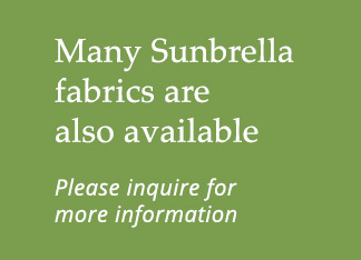 Many Sunbrella Fabrics Available